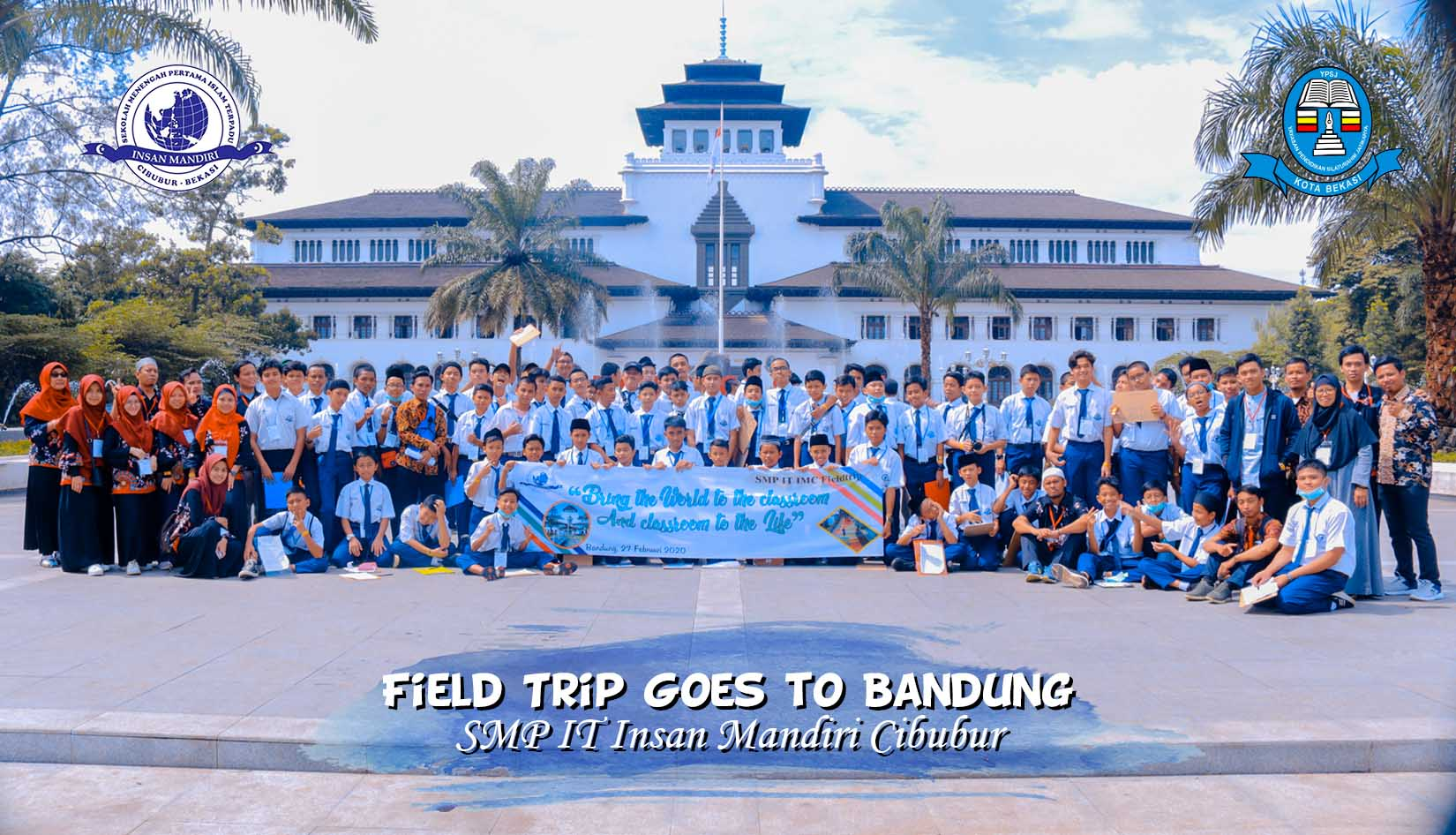 Read more about the article Field Trip Goes to Bandung 2020 – SMP IT Insan Mandiri Cibubur