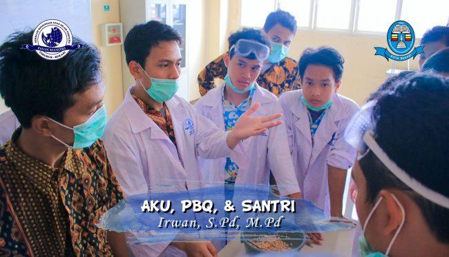 Read more about the article AKU, PBQ, & SANTRI – Irwan, S.Pd, M.Pd