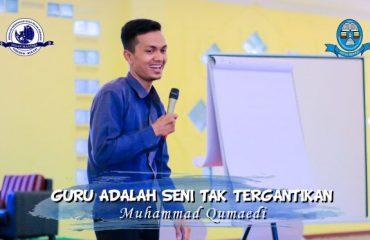 Guru adalah seni yang tak tergantikan muhammad qumaedi