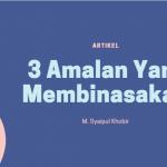 3 amalan yang membinasakan m syaipul khobir