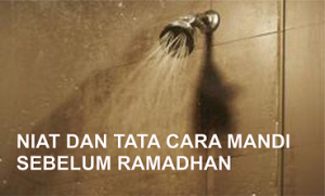 Read more about the article NIAT DAN TATA CARA MANDI SEBELUM PUASA RAMADHAN 1442 H